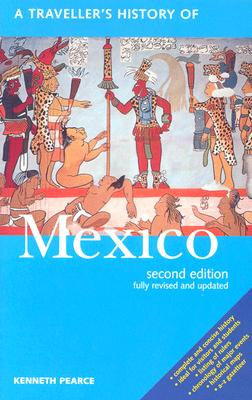 A Traveller's History of Mexico By Pearce, Kenneth